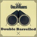 The Valkyrians: Double Barrelled (2xCD)