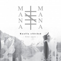 Mana Mana: Kuolla elävänä - Live 2001