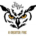 Capital Beat: A Greater Fire (CD)