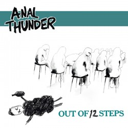 "Anal Thunder: Out of 12 Steps (10"" EP)"