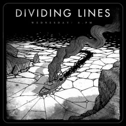 Dividing Lines: Wednesday / 6pm (LP)