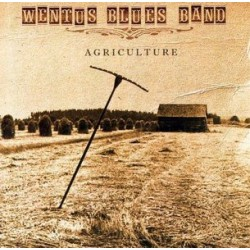 Wentus Blues Band: Agriculture