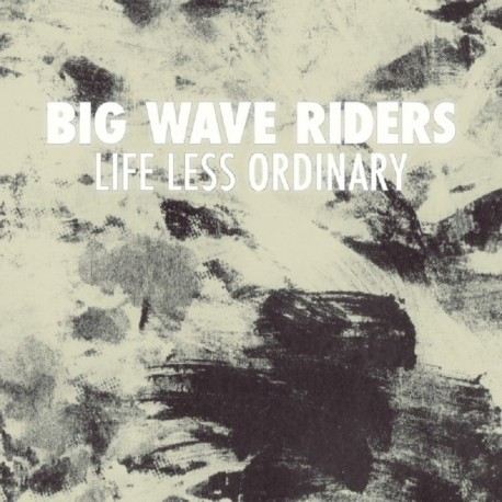 Big Wave Riders : Life Less Ordinary