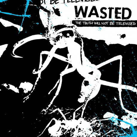 "Wasted: The Truth Will Not Be Televised (12""EP)"