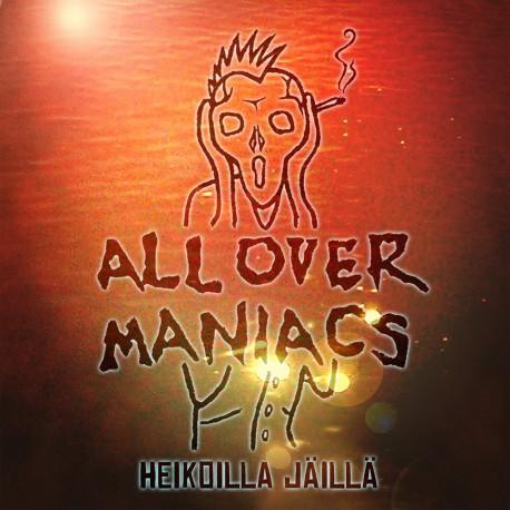 All Over Maniacs: Heikoilla Jäillä