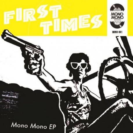 "First Times: Mono Mono EP (""7)"
