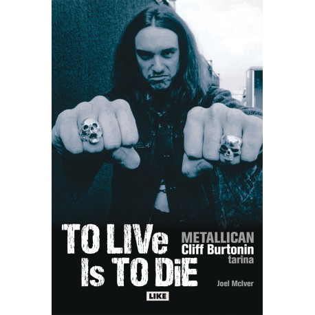 To Live Is To Die - Metallican Cliff Burtonin tarina