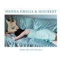 """Henna Emilia & Houreet: Beibi, mä oon pilalla (7""""EP)"""