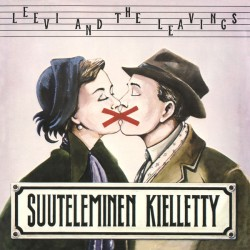 Leevi And The Leavings: Suuteleminen Kielletty (LP)