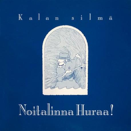 Noitalinna Huraa!: Kalan Silmä (LP)