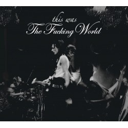 Fucking World: This Was the Fucking World (CD)