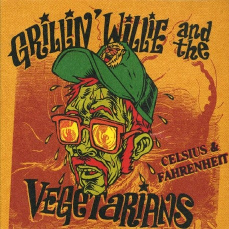 Grillin' Willie And The Vegetarians : Celsius & Fahrenheit