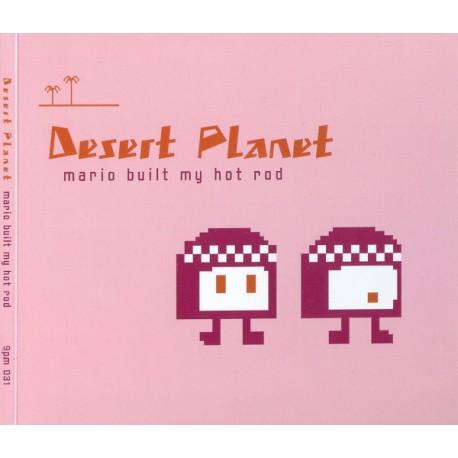 Desert Planet: Mario Built My Hot Rod (CD)