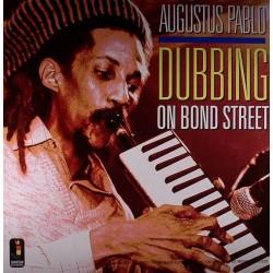 Augustus Pablo: Dubbing On Bond Street (LP)