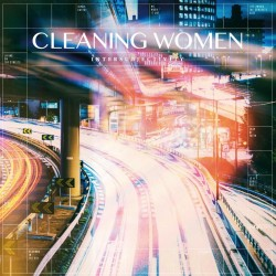 Cleaning Women: Intersubjectivity (LP)