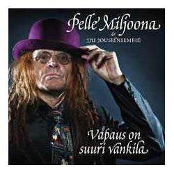Pelle Miljoona & JJU Jousiensemble: Vapaus on suuri vankila (CDS)