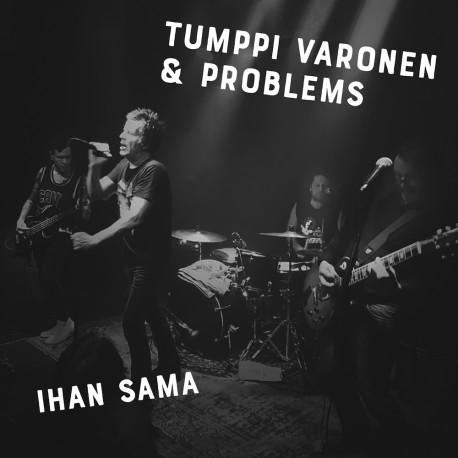 Tumppi Varonen & Problems: Ihan sama (CDs)