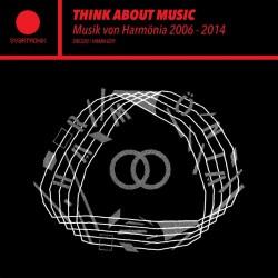 Various Artists: Think About Music - Musik von Harmönia 2006-2014 (LP)