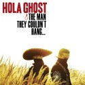 Hola Ghost: The Man They Couldn't Hang (yellow LP)