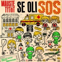 """Maustetytöt: Se oli SOS (7"""")"""