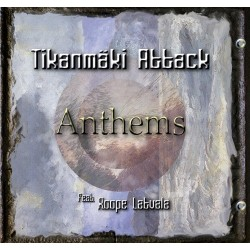 Tikanmäki Attack feat. Roope Latvala: Anthems (CD)