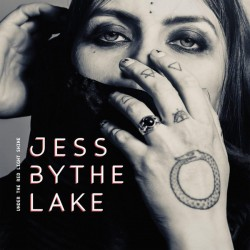 Jess By The Lake: Under The Red Light Shine (verenpunainen LP)