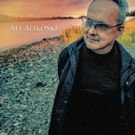 Ali Alikoski: Hyvästi hiljaisuus (CD)