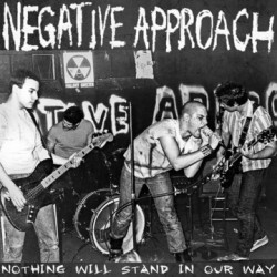 Negative Approach: Nothing Will Stand In Our Way (LP)