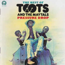 Toots And The Maytals: Pressure Drop - The Best Of Toots And The Maytals (CD)