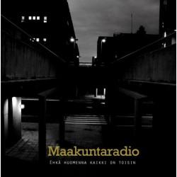 Maakuntaradio: Ehkä huomenna kaikki on toisin (CD)