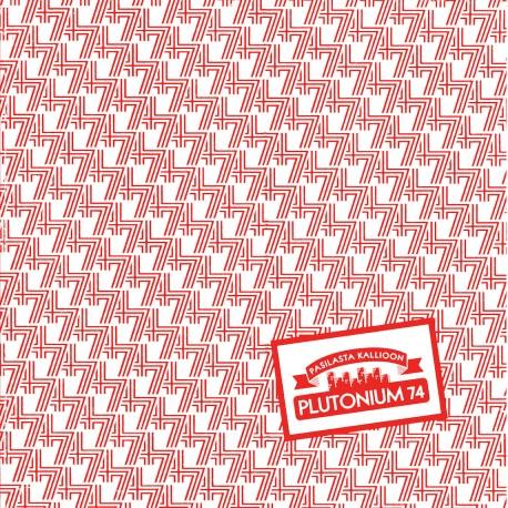 Plutonium 74 - Pasilasta Kallioon (LP)