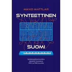 Mikko Mattlar: Synteettinen Suomi (kirja)