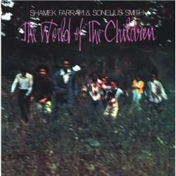 Shamek Farrah & Sonelius Smith: The World Of The Children (LP)