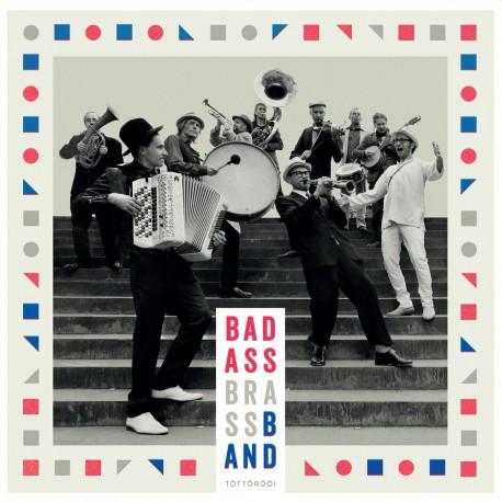 Bad Ass Brass Band : Töttöröö!