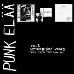 "Various Artists: Punk elää vol 2: Systeemissäkö vika?! - Finnish Private Press Punk Rock 1980 (3x7"")"