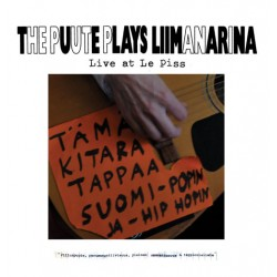 The Puute plays Liimanarina: Live at Le Piss (LP)
