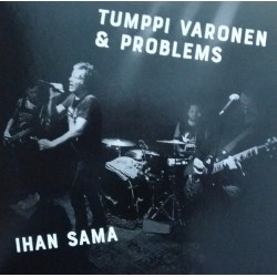 Tumppi Varonen & Problems: Ihan sama (CDs)