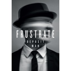 Deposit Man: Frustrate (MC)