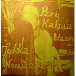 """Jukka Nousiainen: Aina haisee, aina soi! / Pari kaljaa vaan! (7"""")"""