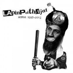 Lapinpolthajat : Songs 1997-2013