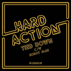 "Hard Action: Tied Down/Robot Man (7"")"