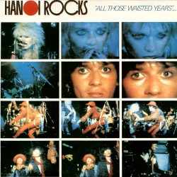 Hanoi Rocks: All Those Wasted Years (2LP)