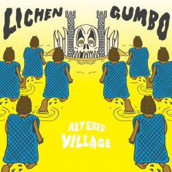 Lichen Gumbo: Altered Village (LP)