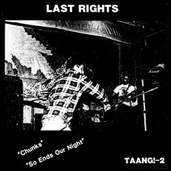 "Last Rights: Chunks / So Ends Our Night (7"")"