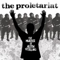 """The Proletariat: The Murder Of Alton Sterling (7"""")"""