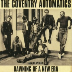 The Coventry Automatics (AKA The Specials): Dawning Of A New Era (LP)