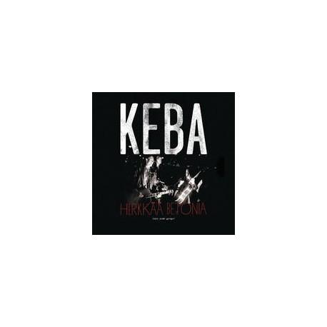 Keba: Herkkää betonia - koko uran go-go
