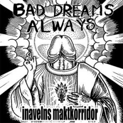 "Bad Dreams Always: Inavelns Maktkorridor (7"")"