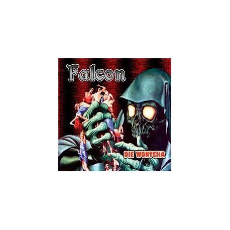 Falcon : Die Wontcha