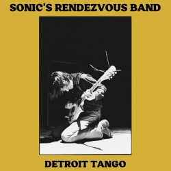 Sonic's Rendezvous Band: Detroit Tango (2LP)
